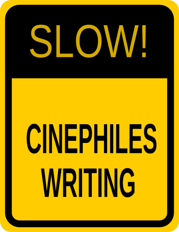 Slow! Cinephiles Writing